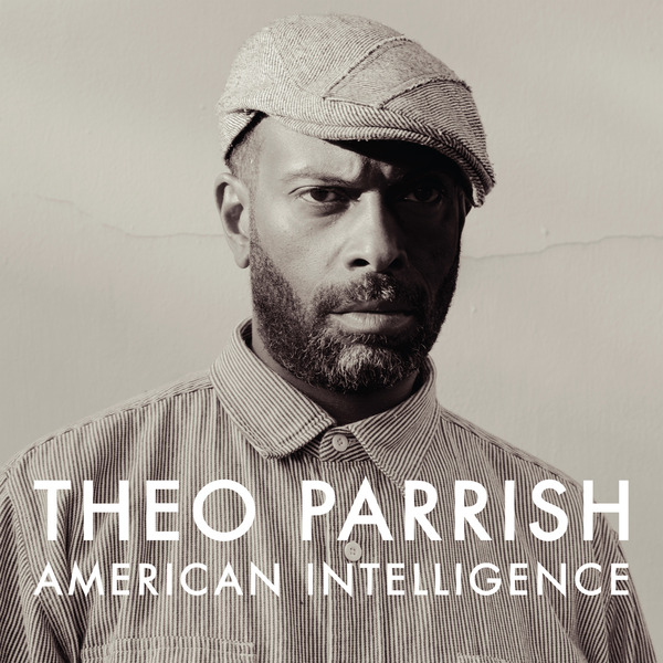 Theo Parrish: Be In Yo Self